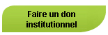 Faire un don institutionnel.
